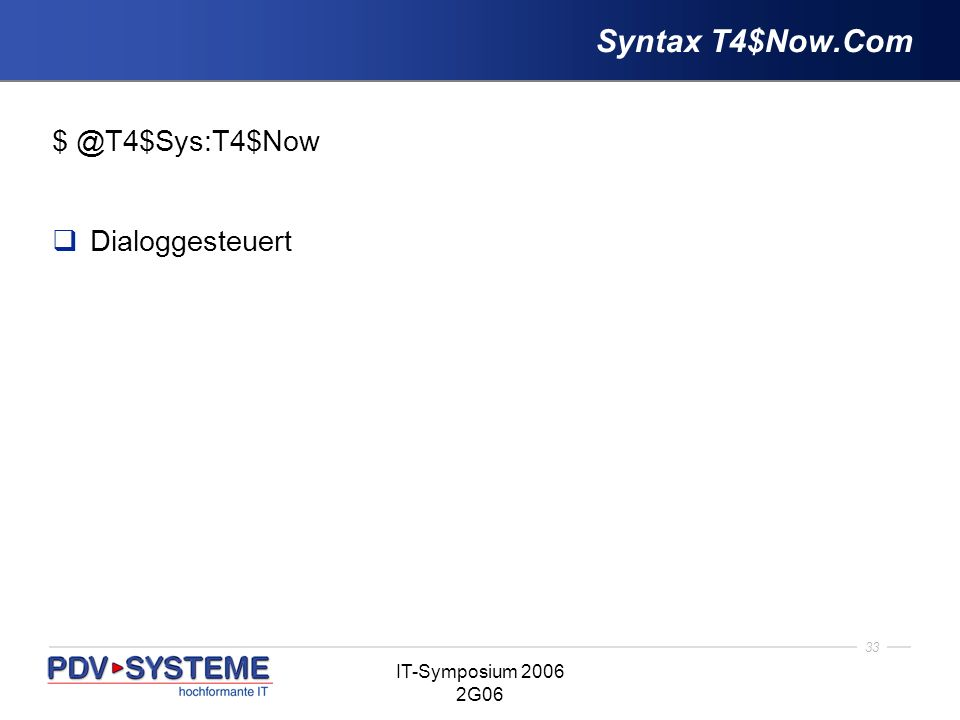 Syntax T4$Now.Com $ @T4$Sys:T4$Now Dialoggesteuert