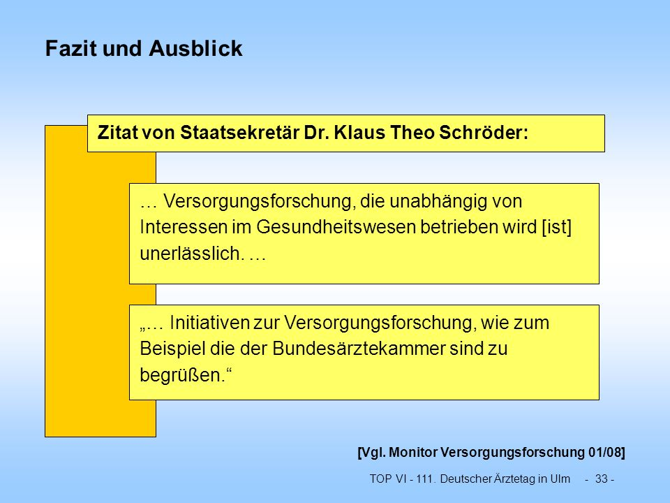 Fazit und Ausblick Zitat von Staatsekretär Dr. Klaus Theo Schröder: