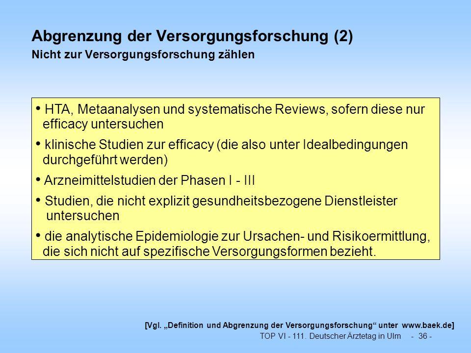 Abgrenzung der Versorgungsforschung (2) Nicht zur Versorgungsforschung zählen