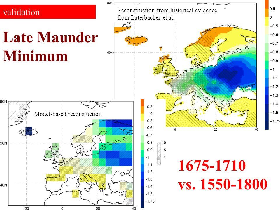 Late Maunder Minimum 1675-1710 vs. 1550-1800 validation