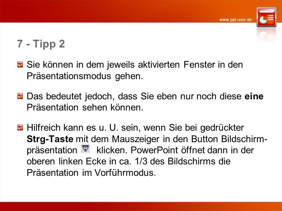 7 - Tipp 2 Sie können in dem jeweils aktivierten Fenster in den Präsentationsmodus gehen.