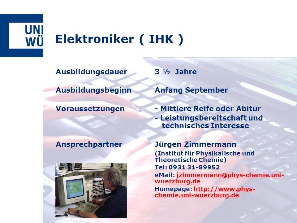 Elektroniker ( IHK ) Ausbildungsdauer 3 ½ Jahre