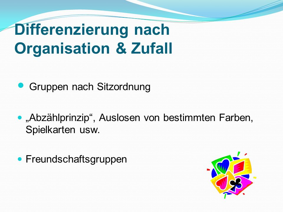Differenzierung nach Organisation & Zufall
