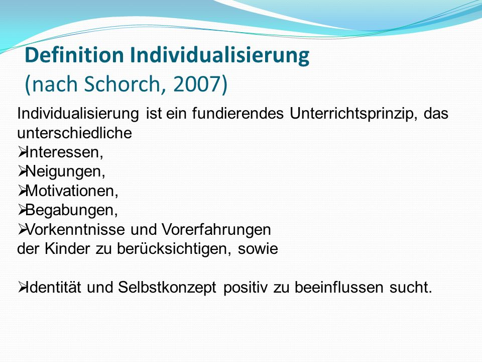 Definition Individualisierung (nach Schorch, 2007)