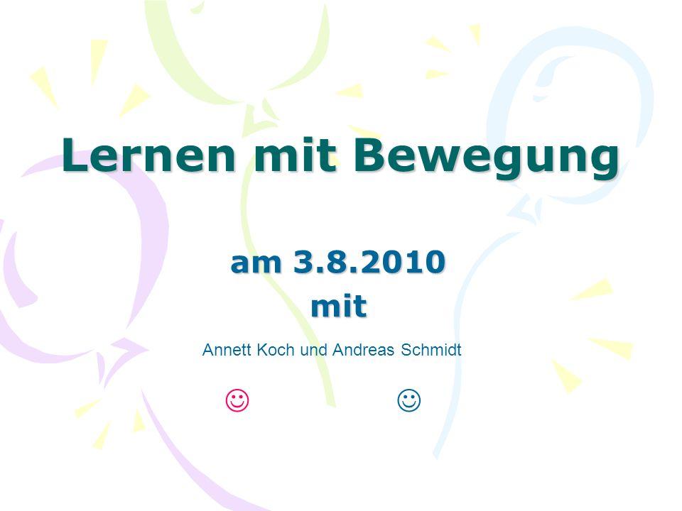 Lernen mit Bewegung am 3.8.2010 mit  