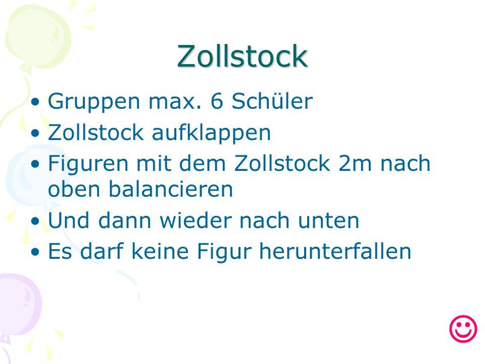  Zollstock Gruppen max. 6 Schüler Zollstock aufklappen