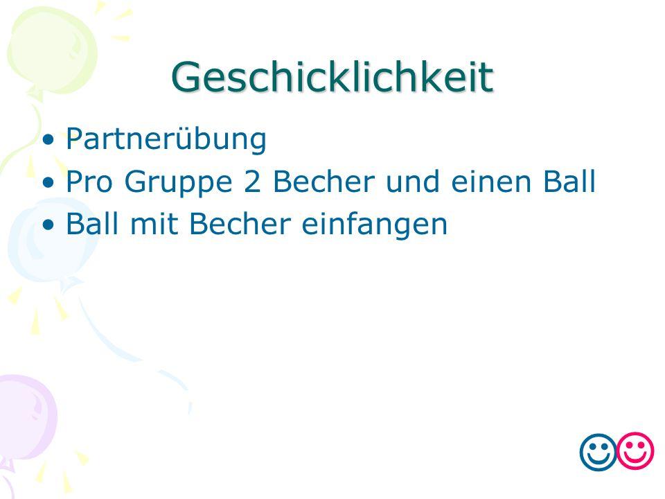   Geschicklichkeit Partnerübung Pro Gruppe 2 Becher und einen Ball