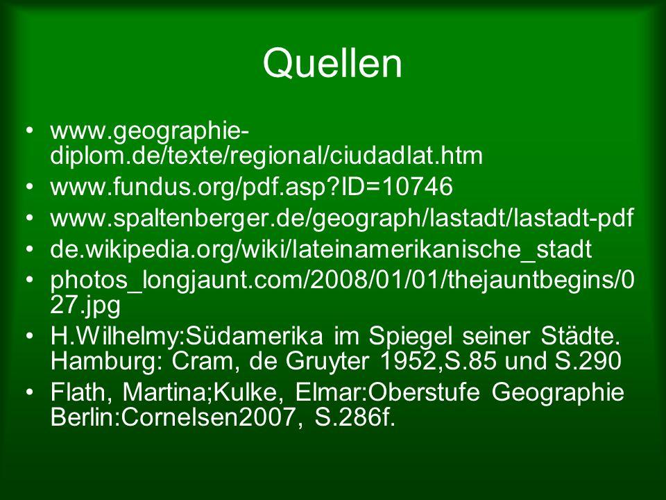 Quellen www.geographie-diplom.de/texte/regional/ciudadlat.htm
