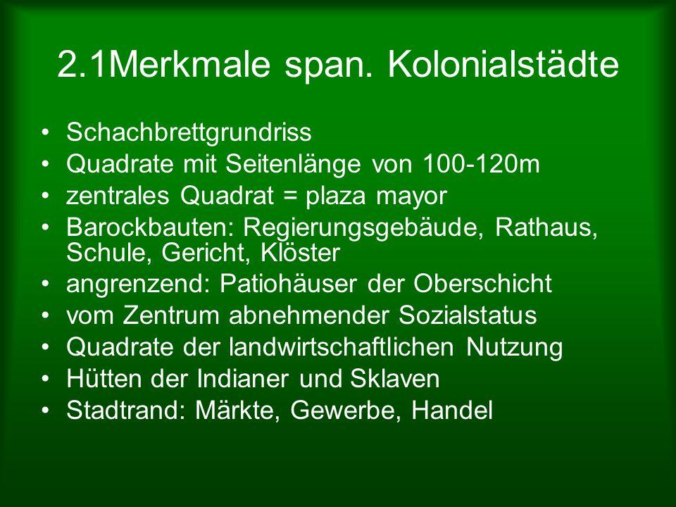 2.1Merkmale span. Kolonialstädte