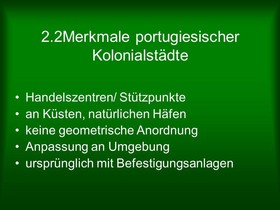 2.2Merkmale portugiesischer Kolonialstädte
