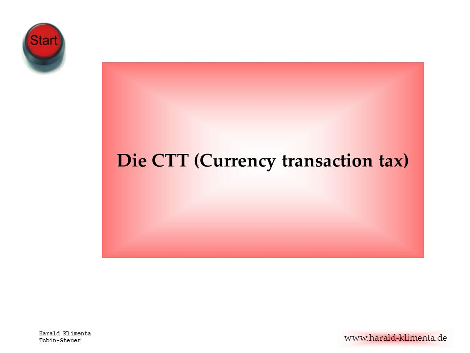 Die CTT (Currency transaction tax)
