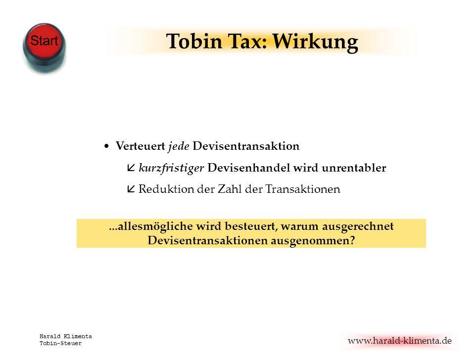 Tobin Tax: Wirkung Verteuert jede Devisentransaktion