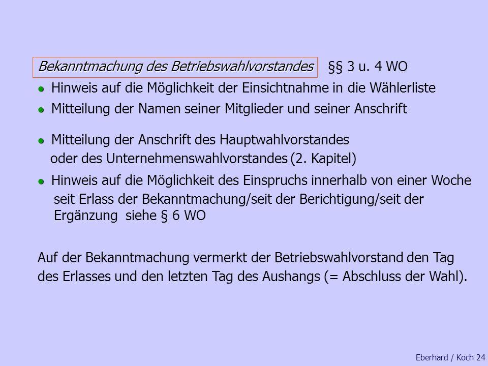 Bekanntmachung des Betriebswahlvorstandes §§ 3 u. 4 WO
