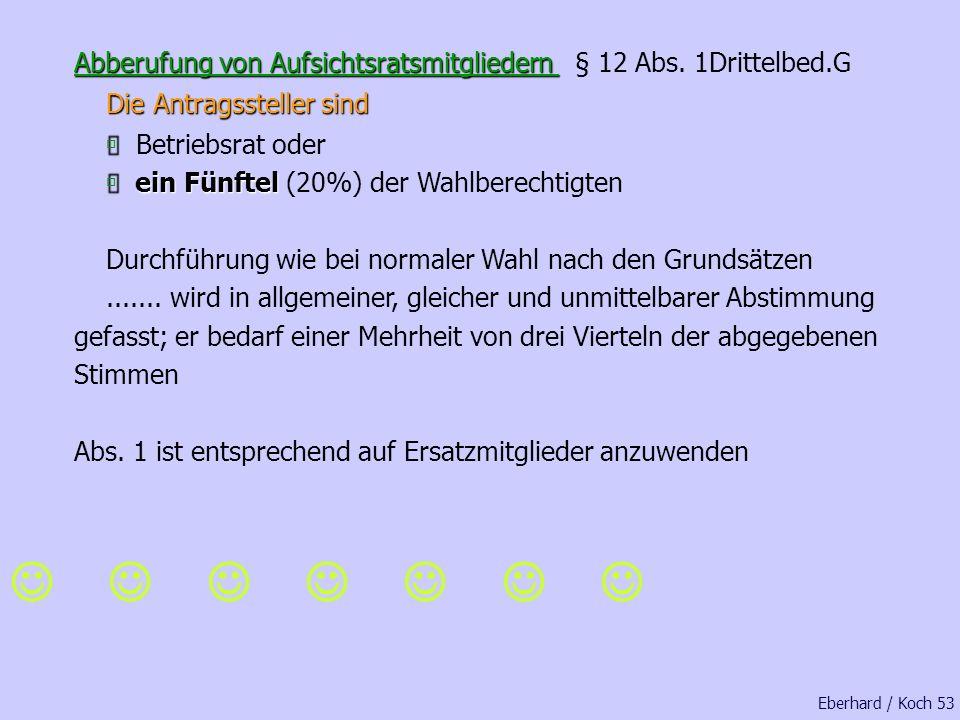 Abberufung von Aufsichtsratsmitgliedern § 12 Abs. 1Drittelbed.G