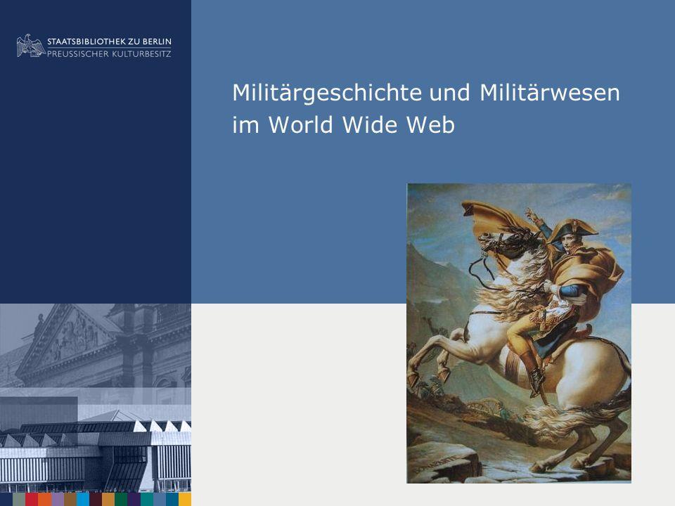 Militärgeschichte und Militärwesen im World Wide Web