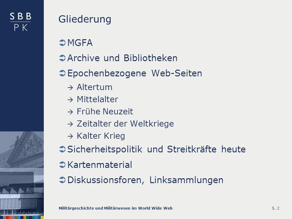 Gliederung MGFA Archive und Bibliotheken Epochenbezogene Web-Seiten