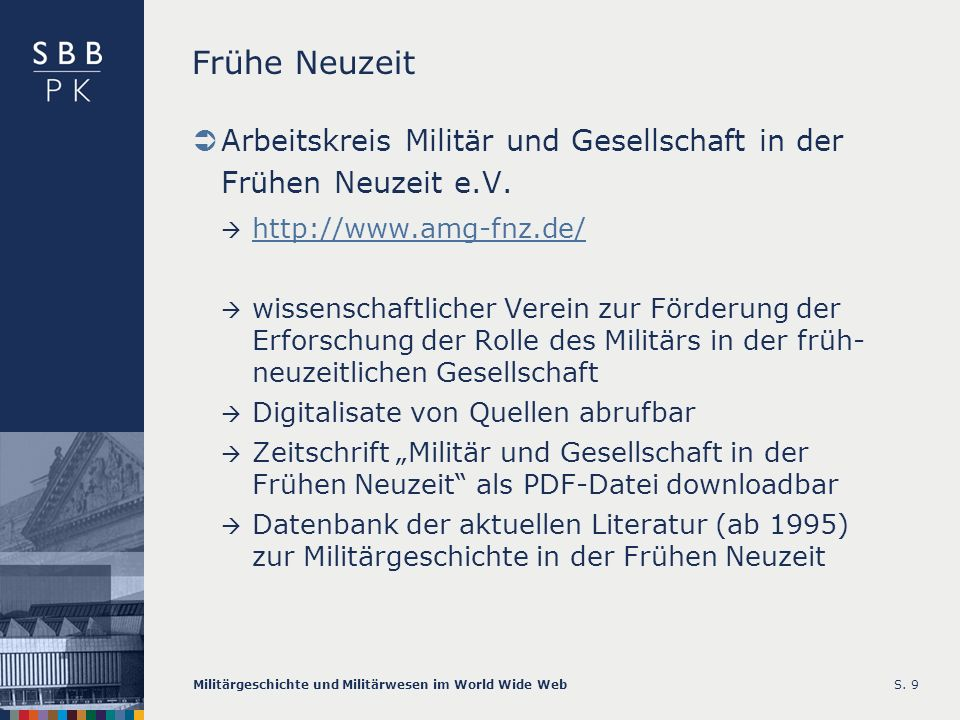 Frühe Neuzeit Arbeitskreis Militär und Gesellschaft in der Frühen Neuzeit e.V. http://www.amg-fnz.de/
