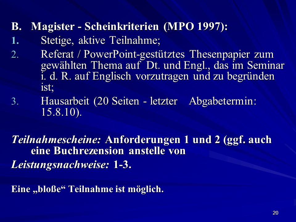 B. Magister - Scheinkriterien (MPO 1997): Stetige, aktive Teilnahme;