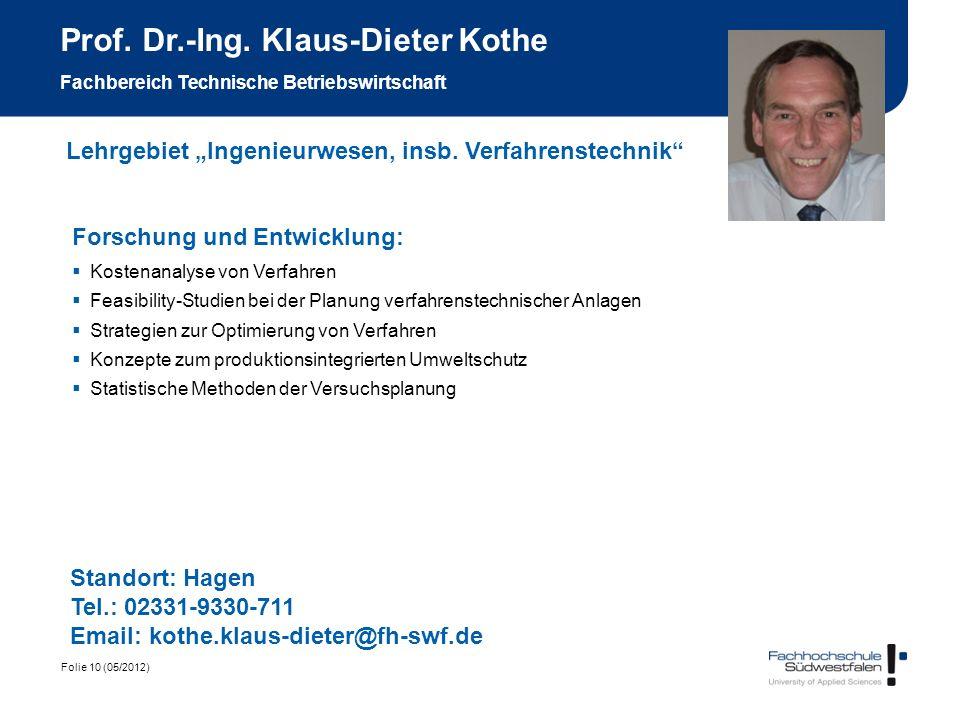 Prof. Dr.-Ing. Klaus-Dieter Kothe Fachbereich Technische Betriebswirtschaft