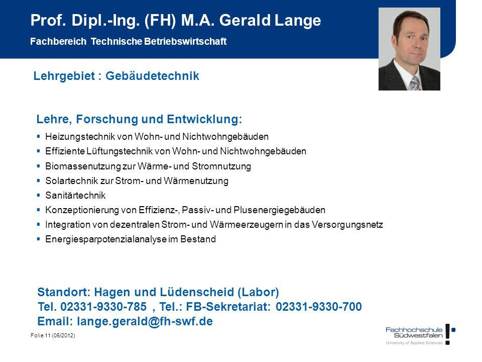 Prof. Dipl.-Ing. (FH) M.A. Gerald Lange Fachbereich Technische Betriebswirtschaft