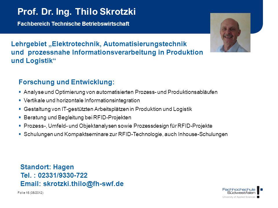 Prof. Dr. Ing. Thilo Skrotzki Fachbereich Technische Betriebswirtschaft