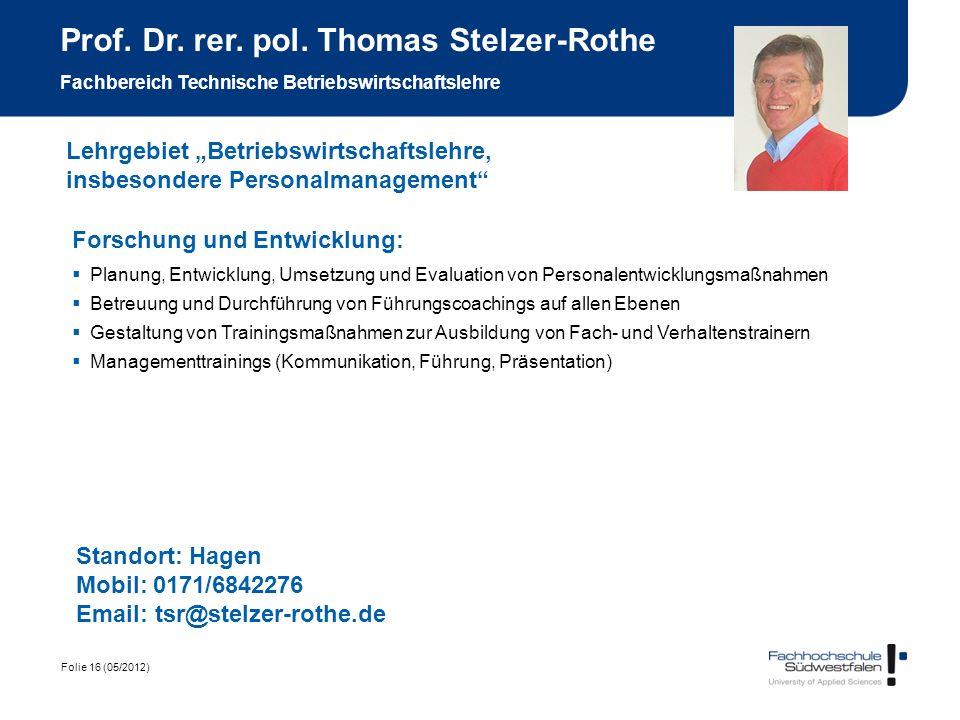 Prof. Dr. rer. pol. Thomas Stelzer-Rothe Fachbereich Technische Betriebswirtschaftslehre