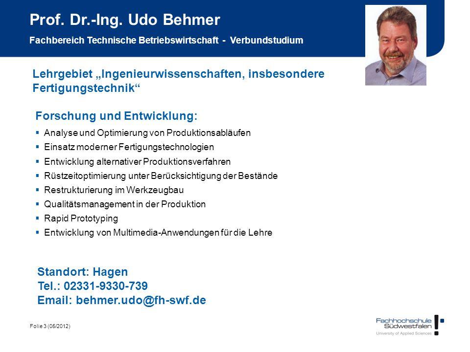 Prof. Dr.-Ing. Udo Behmer Fachbereich Technische Betriebswirtschaft - Verbundstudium