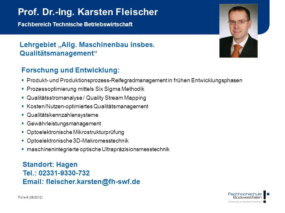 Prof. Dr.-Ing. Karsten Fleischer Fachbereich Technische Betriebswirtschaft