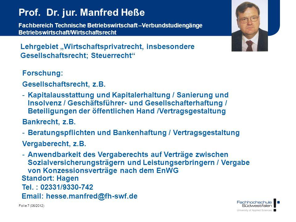 Prof. Dr. jur. Manfred Heße Fachbereich Technische Betriebswirtschaft –Verbundstudiengänge Betriebswirtschaft/Wirtschaftsrecht