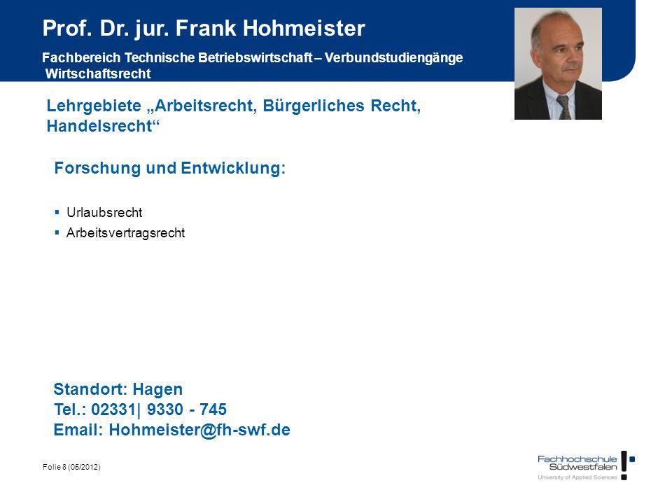 Prof. Dr. jur. Frank Hohmeister Fachbereich Technische Betriebswirtschaft – Verbundstudiengänge Wirtschaftsrecht