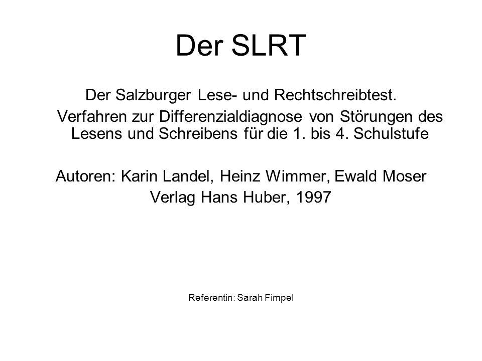 Der SLRT Der Salzburger Lese- und Rechtschreibtest.