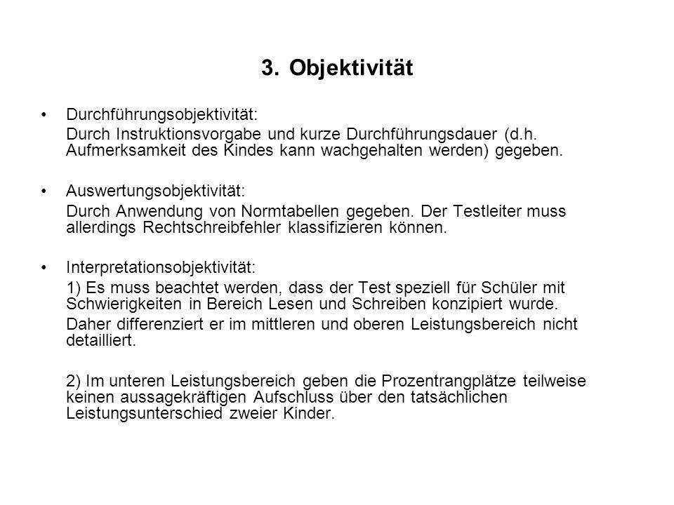 3. Objektivität Durchführungsobjektivität: