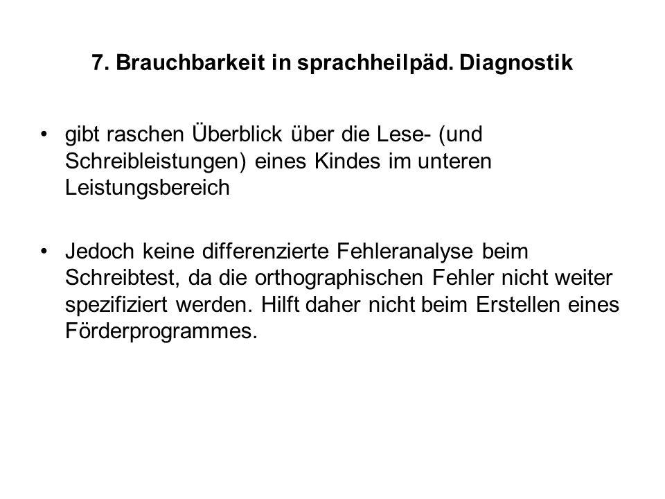 7. Brauchbarkeit in sprachheilpäd. Diagnostik