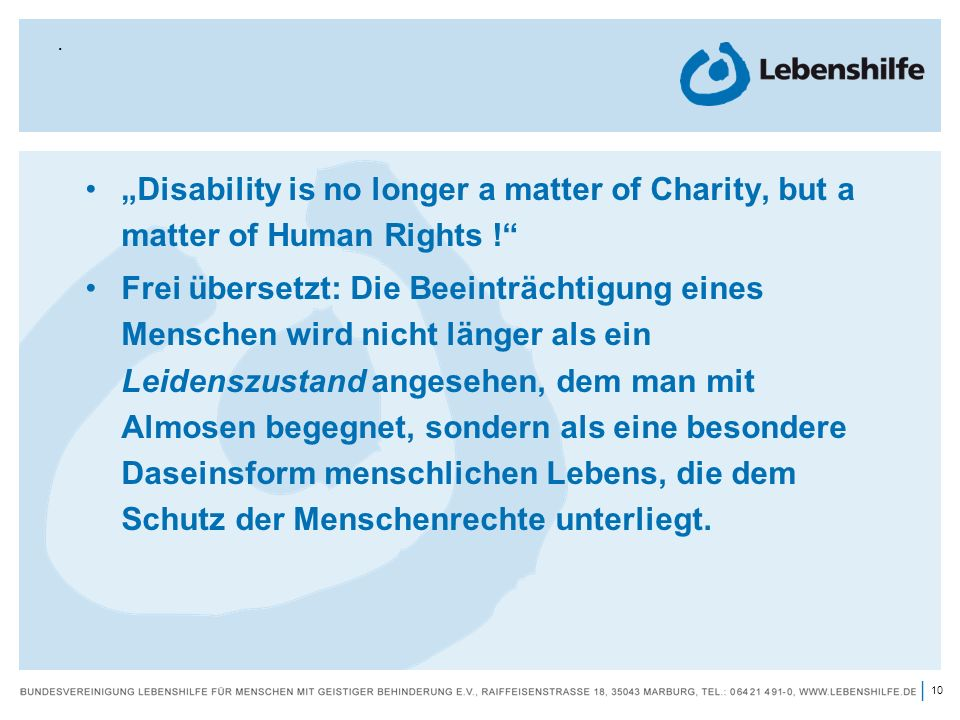 ". ""Disability is no longer a matter of Charity, but a matter of Human Rights !"