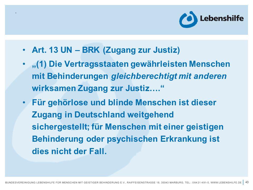 Art. 13 UN – BRK (Zugang zur Justiz)