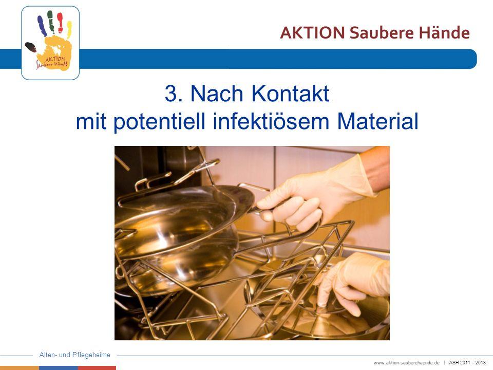 3. Nach Kontakt mit potentiell infektiösem Material