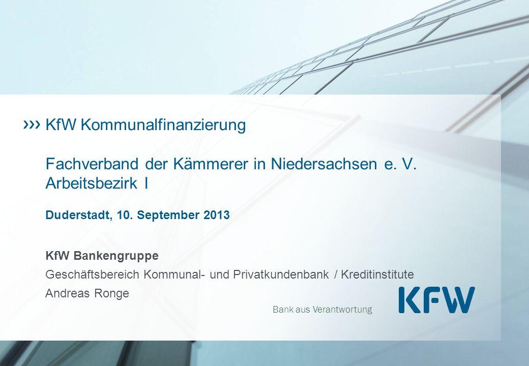 KfW Kommunalfinanzierung Fachverband der Kämmerer in Niedersachsen e. V. Arbeitsbezirk I Duderstadt, 10. September 2013