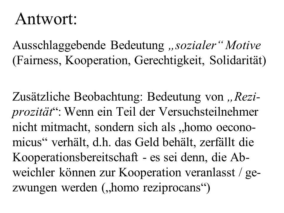 """Antwort: Ausschlaggebende Bedeutung """"sozialer Motive (Fairness, Kooperation, Gerechtigkeit, Solidarität)"""