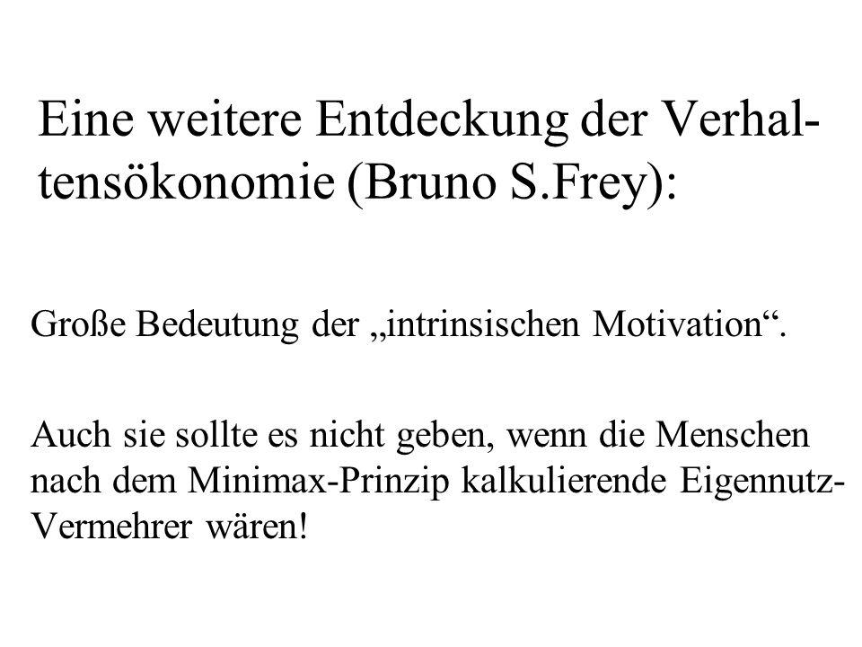 Eine weitere Entdeckung der Verhal-tensökonomie (Bruno S.Frey):