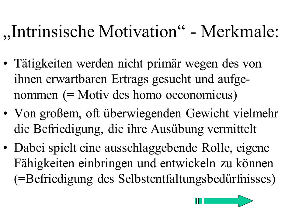 """Intrinsische Motivation - Merkmale:"