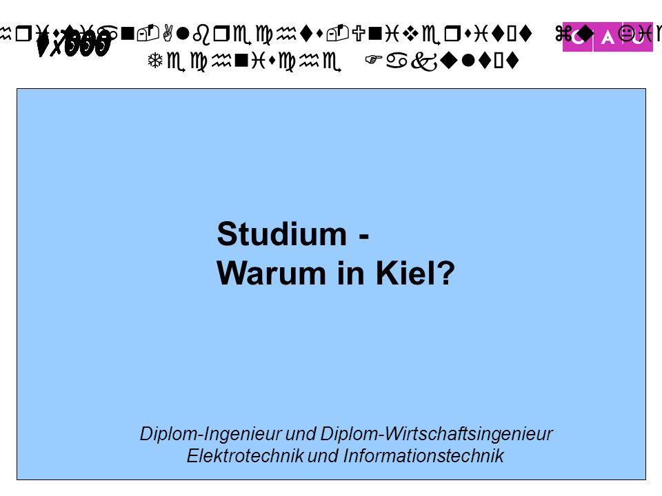 Studium - Warum in Kiel. Diplom-Ingenieur und Diplom-Wirtschaftsingenieur.