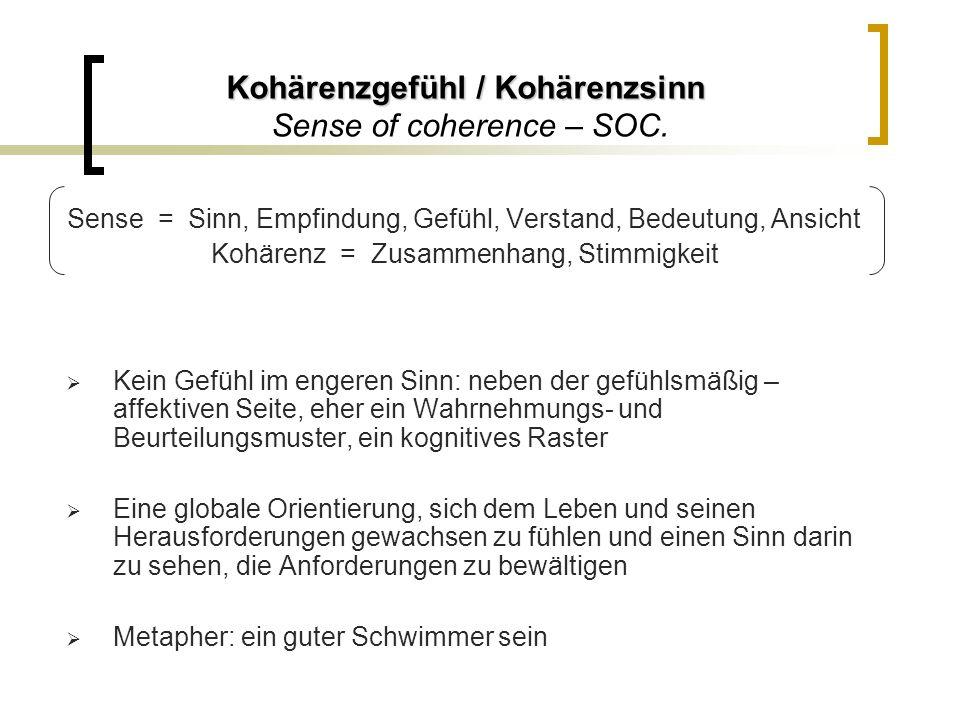 Kohärenzgefühl / Kohärenzsinn Sense of coherence – SOC.
