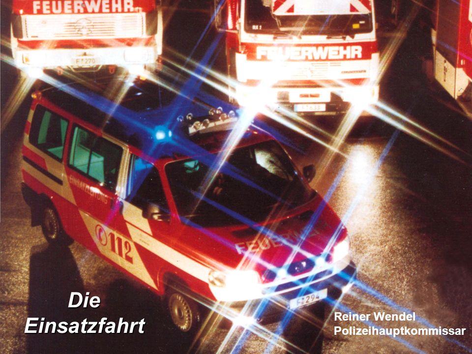 Die Einsatzfahrt Reiner Wendel Polizeihauptkommissar 31.10.2003