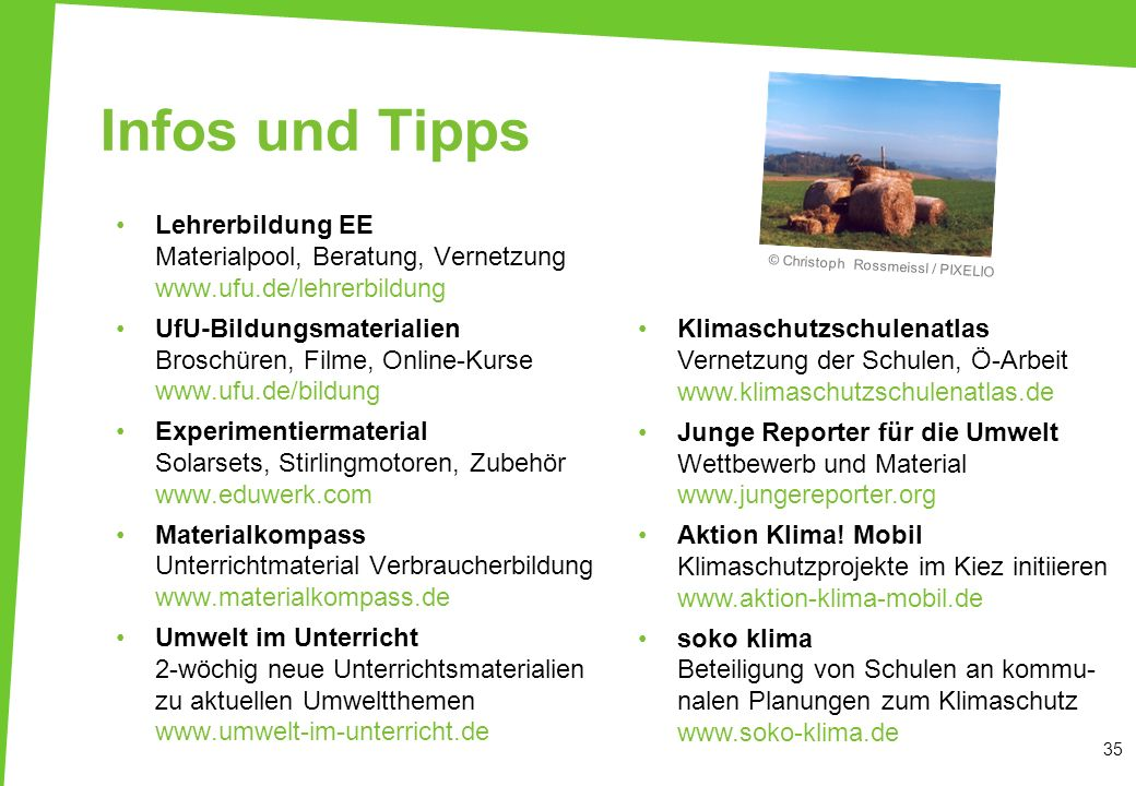 Infos und Tipps Lehrerbildung EE Materialpool, Beratung, Vernetzung www.ufu.de/lehrerbildung.