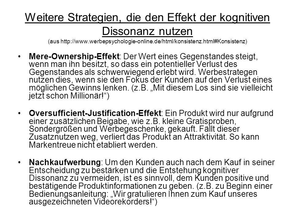 Weitere Strategien, die den Effekt der kognitiven Dissonanz nutzen (aus http://www.werbepsychologie-online.de/html/konsistenz.html#Konsistenz)