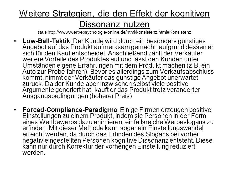 Weitere Strategien, die den Effekt der kognitiven Dissonanz nutzen (aus http://www.werbepsychologie-online.de/html/konsistenz.html#Konsistenz