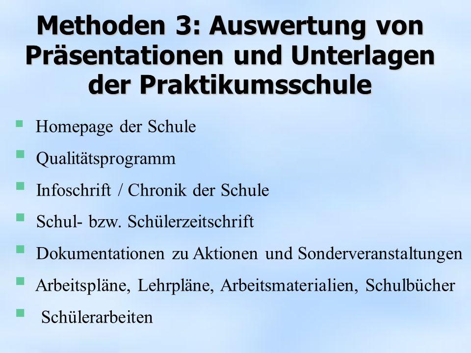 Methoden 3: Auswertung von Präsentationen und Unterlagen der Praktikumsschule