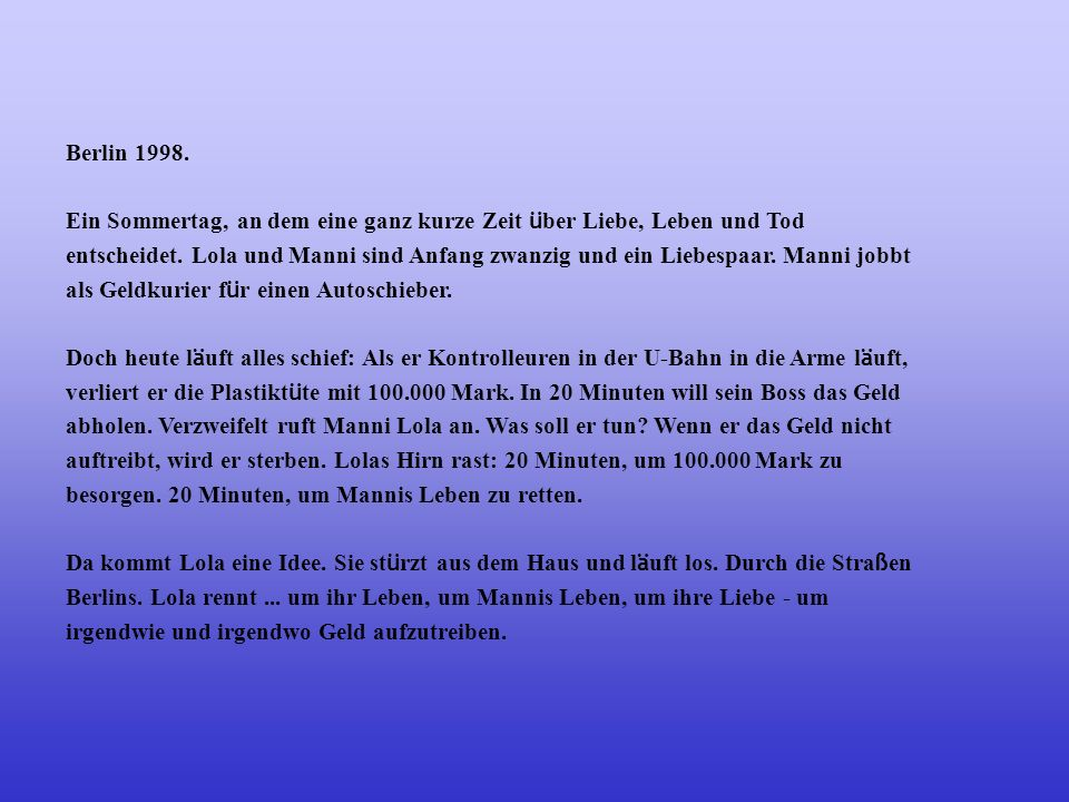 Berlin 1998. Ein Sommertag, an dem eine ganz kurze Zeit über Liebe, Leben und Tod.
