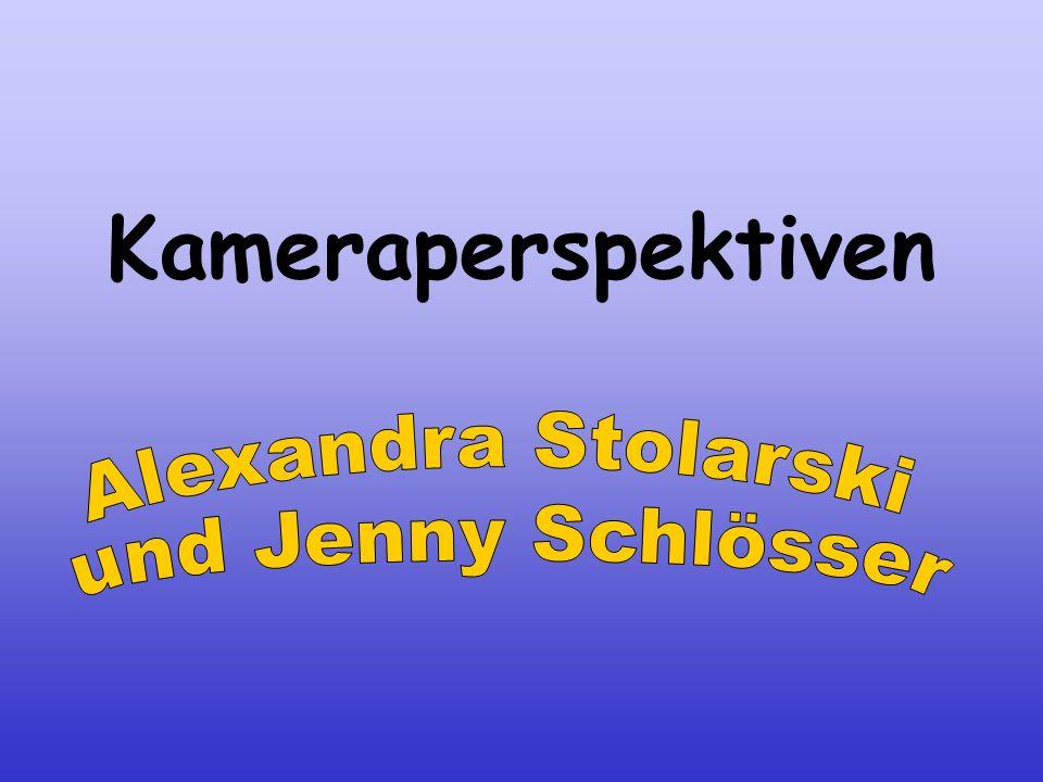 Kameraperspektiven Alexandra Stolarski und Jenny Schlösser