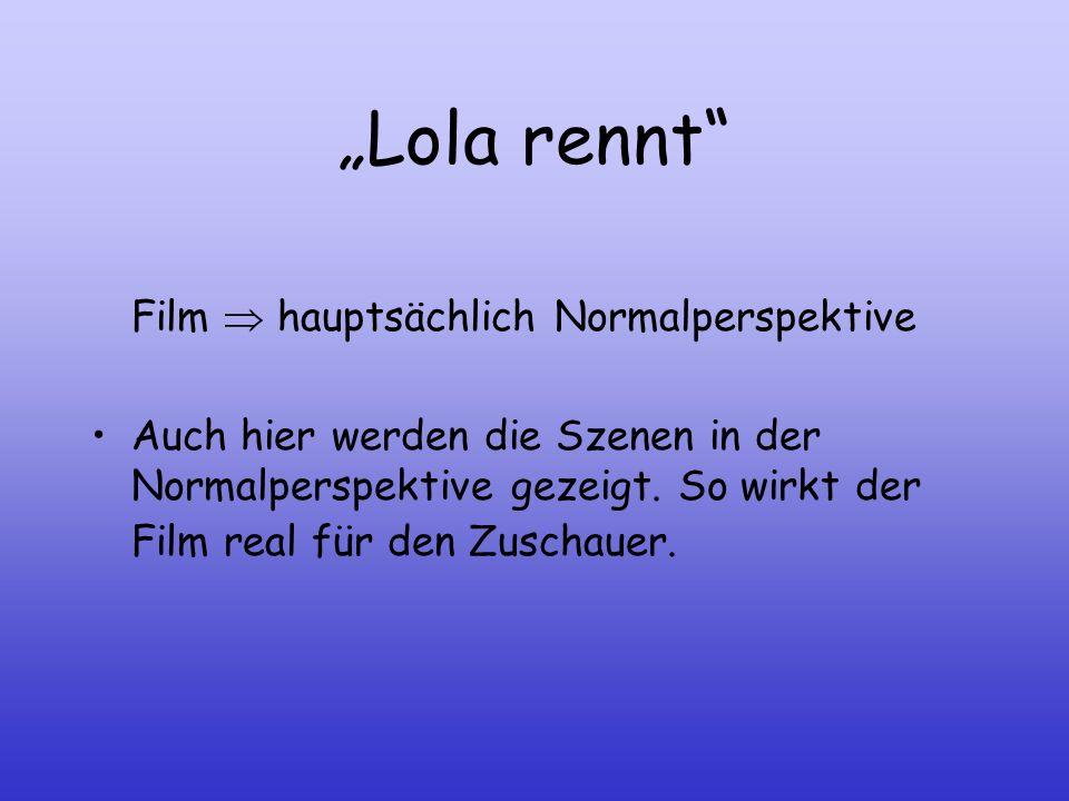 """""""Lola rennt Film  hauptsächlich Normalperspektive"""